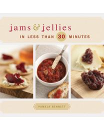 Jams & Jellies in Less Than 30 Minutes